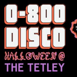 0800 Disco presents Halloween @ The Tetley
