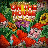 On The House - Garden Party