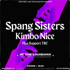 Bathtime X YesYes Collective: Spang Sisters @ The Louisiana