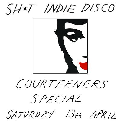 Shit Indie Disco - Courteeners Special