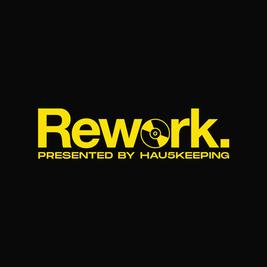 Rework (Presented by Hau5keeping)