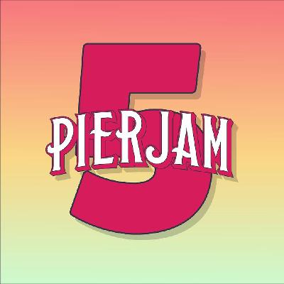 PierJam Part One