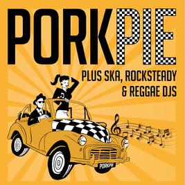 PorkPie Ska Band Live plus SKA, Rocksteady & Reggae DJs