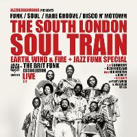 The South London Soul Train Earth, Wind & Fire + Jazz Funk Spesh