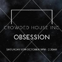 Crowded House INC - Obsession