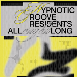 Hypnotic Groove - Residents All Night Long