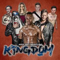 APEX Pro Wrestling Presents Kingdom