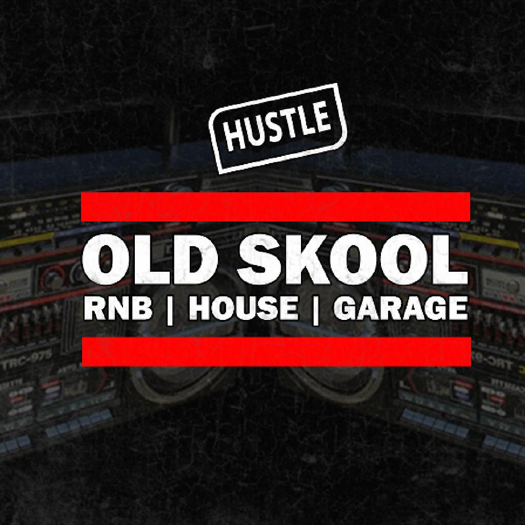 Hustle old skool rnb house garage classics tickets for Old skool house classics