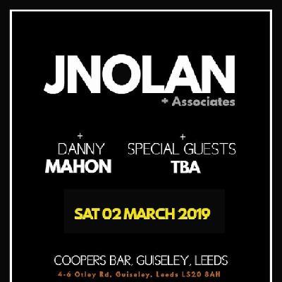 JNolan + Danny Mahon + Special Guests TBA