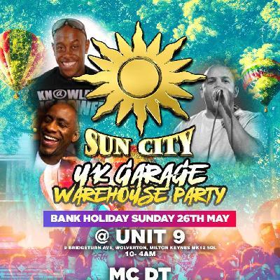 Sun City Warehouse Party (Bank Holiday Sunday)