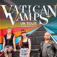 Vatican Vamps - UK Tour