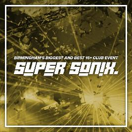 Super Sonix 16+ Summer Special w/ SASASAS Tickets | O2 Institute  Birmingham  | Thu 29th July 2021 Lineup