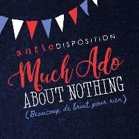 Antic Disposition presents: Much Ado About Nothing