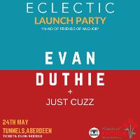 Eclectic Presents: Evan Duthie + Just Cuzz