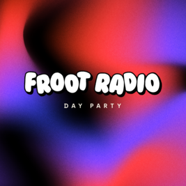 Froot Radio Day Party - Back to the Boogie