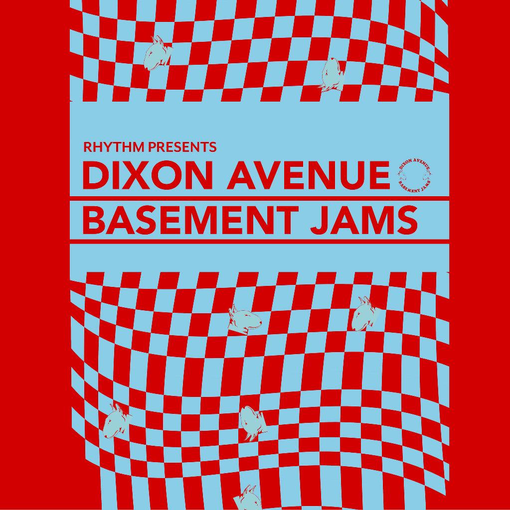 Rhythm x Dixon Avenue Basement Jams