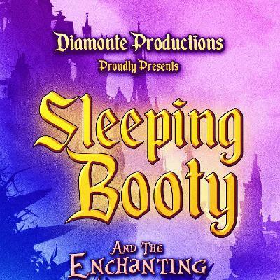 Diamont? Productions: Sleeping Booty & The Enchanting Prick