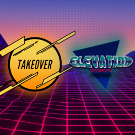 Takeover X Elevation Presents: Summer Launch Party