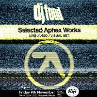 Selected Aphex Works. AV Show by DJ Food.