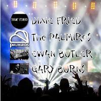 Dixie Fried, The Palmiros, Gary Burns and Ewan Butler