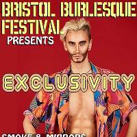 Bristol Burlesque Festival presents: Exclusivity