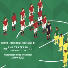 Europa League Final at Hotel Football - MUFC v Villarreal