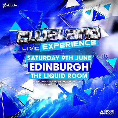 Clubland Live Edinburgh Tickets | The Liquid Room Edinburgh | Sat ...