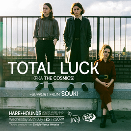 Total Luck (FKA The Cosmics)