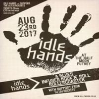 Idle Hands + support by Altai Rockets