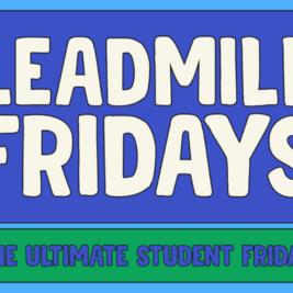 Leadmill Fridays