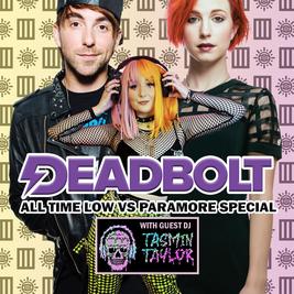 Deadbolt / All Time Low Vs Paramore Special - Tasmin Taylor DJ S