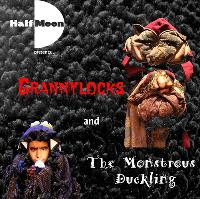 Fairytales Gone Bad: Grannylocks/ The Monstrous Duckling