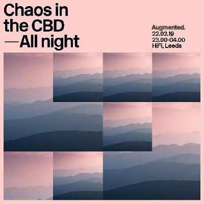 Augmented presents Chaos in the cbd all night long