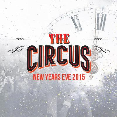 The Circus - New Years Eve London 2015