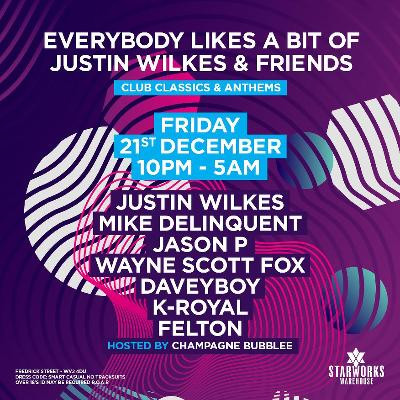 Everybody Likes a bit of Justin Wilkes & Friends