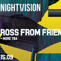 Nightvision Series Launch with Ross From Friends Live