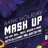 Mash Up Bank Holiday