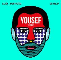 Sub_remote presents Yousef [Circus] at HQ