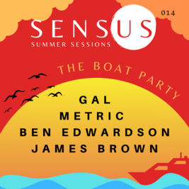 Sensus - Summer Sessions (1/3) | Presents: The Boat Party
