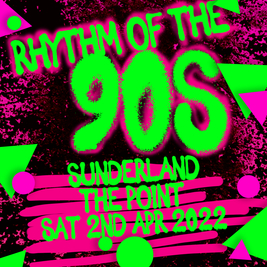 Rhythm of the 90s Live at The Point - Sunderland