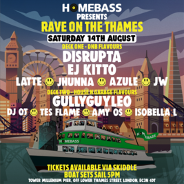 HOMEBASS PRESENTS RAVE ON THE THAMES