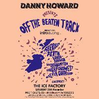 Danny Howard Presents:  Off The Beaten Track - PERTH - SCOTLAND