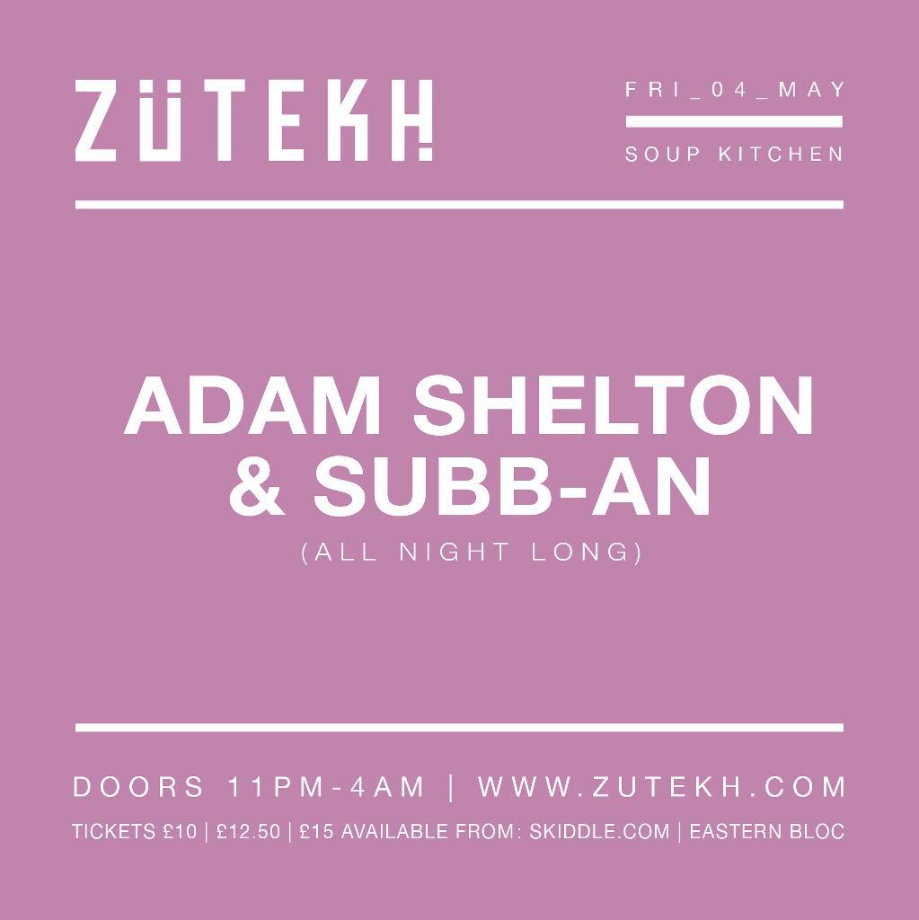Zutekh presents Adam Shelton & Subb-an (All Night Long)