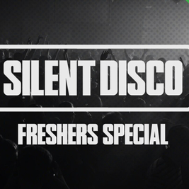 Silent Disco - Freshers Special