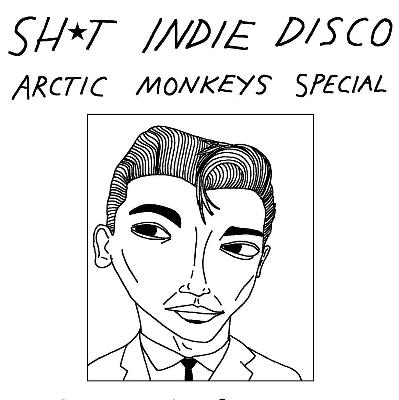 Shit Indie Disco - Arctic Monkeys Special