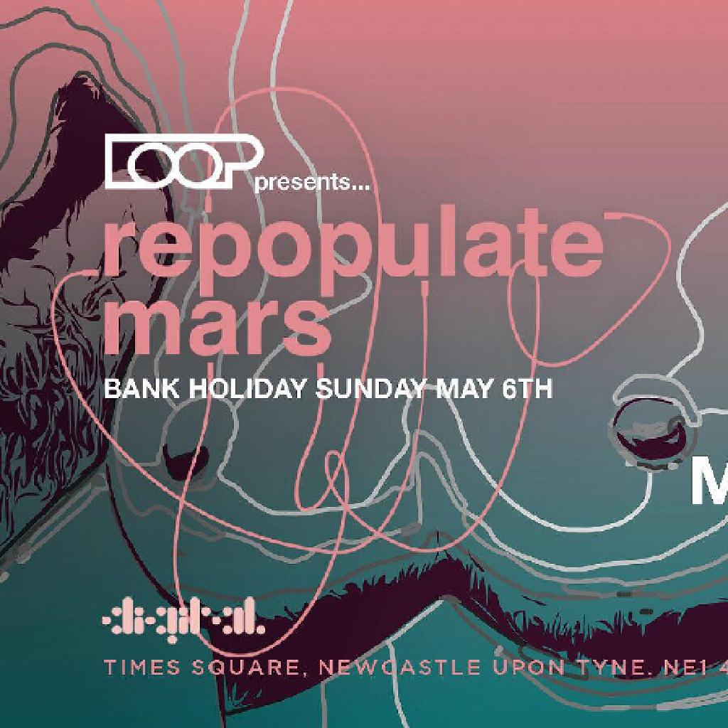 LOOP x Repopulate Mars : MK, Lee Foss + More