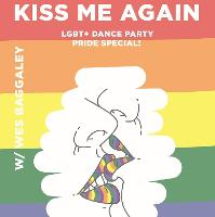 Kiss Me Again PRIDE Special! w/ Wes Baggaley