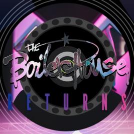 The Boilerhouse Returns