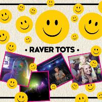 Raver Tots with Nicky Blackmarket at The Warehouse