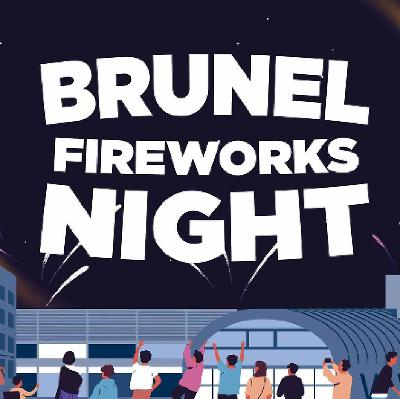 Brunel Bonfire Night & Fireworks 2019